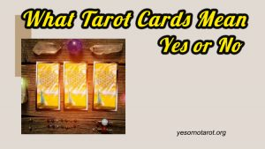 what tarot cards mean yes or no