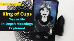 King of Cups Yes or No In Depth Meanings Explained