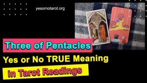 Three of Pentacles Yes or No TRUE Meaning in Tarot Readings