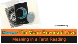 Discover The Moon Reversed Love Meaning in a Tarot Reading